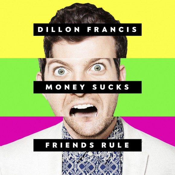 Dillon Francis - Money Sucks, Friends Rule [CD]